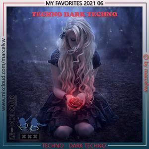 My Favorites 2021 06 TECHNO DARK TECHNO