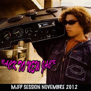 MJFP session Novembre « Back to new jack""