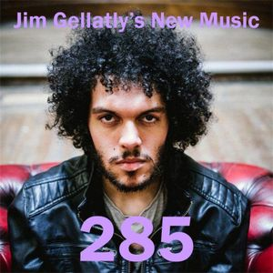 Jim Gellatly's New Music episode 285