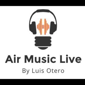 Air Music Live Radio By Luis Otero- Episode #12