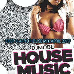 Deep & Afro House Music Mix April 2017