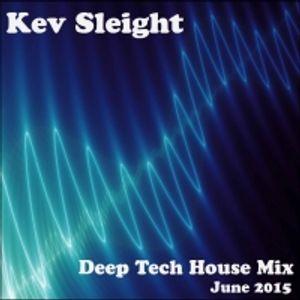 Kev Sleight - Deep Tech House Mix - June 2015