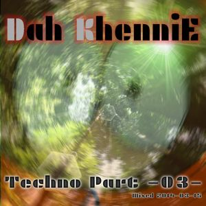 Dah KhenniE - Techno Part -03-