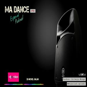 <Ma Dance> Liz DJ + DJ ENKA (Star DJ) + MICHEL GALAN (Guest DJ) [P. 2ºT x 62]