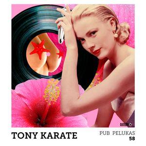 Pub Pelukas vol.58 - Tony Karate