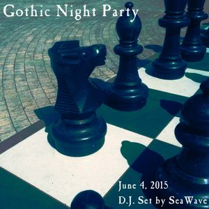 Gothic Night Party - June 4, 2015 - Opening + Party set by DJ SeaWave