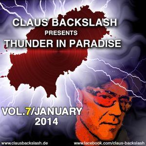 CLAUS BACKSLASH - THUNDER IN PARADISE VOL.7 (JANUARY 2014)