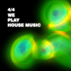 4/4 We play House Music - 03