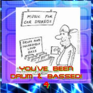 You've Been Drum 'N' Bassed! 4 (Mixed By SynthForce)