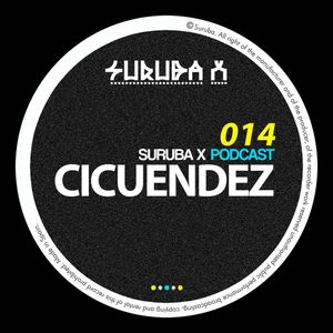 Suruba X Podcast 014 Mixed By Cicuendez (July 2015)