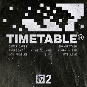 Timetable w/ Damar Davis & Grandfather - 22nd August 2019