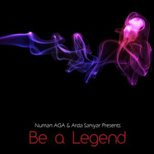 Be a Legend (with Numan AGA)