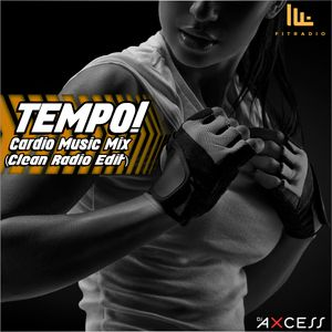 Tempo! (Clean Radio Edit) | Cardio Workout Mix by djAXCESS