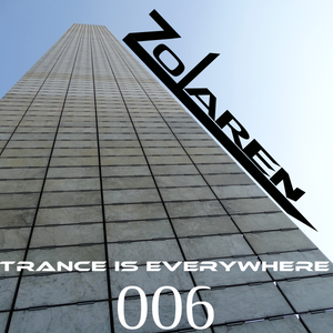 """TRANCE IS EVERYWHERE"" SESSION 006"