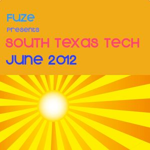 Fuze presents South Texas Tech June 2012