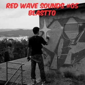 RED WAVE SOUNDS #05 - BLASTTO