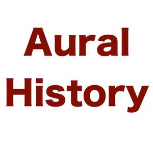 Aural History - Show 35