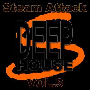 Steam Attack Deep House Vol. 3