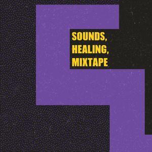 Sounds, Healing, Mixtape