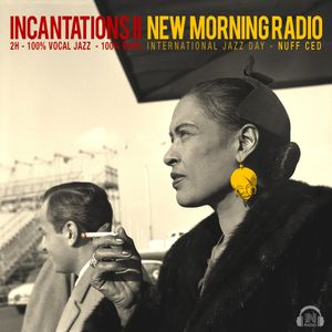 INCANTATIONS II - Swinging & Spiritual Vocal Jazz for International Jazz Day on New Morning Radio