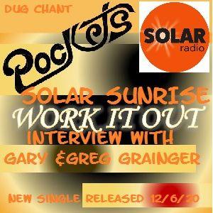 Solar Sunrise 8/6/20 on Solar Radio Dug Chant Interviews the Pockets. Gary & Greg Grainger