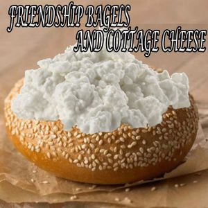 PRL 43: Friendship Bagels and Cottage Cheese