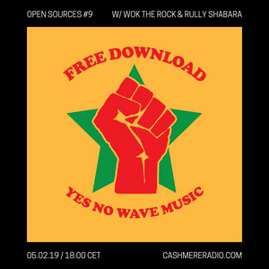 Open Sources #9: with Rully Shabara and Wok the Rock 05.02.2019