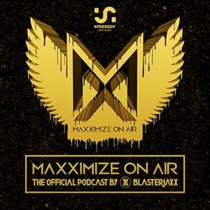 Blasterjaxx - Maxximize On Air 187