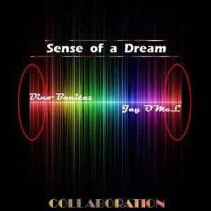 -Sense of a Dream -Dino Benitez & Jay O'MeL Collaboration