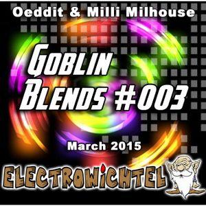 Oeddit And Milli Milhouse - Goblin Blends #003