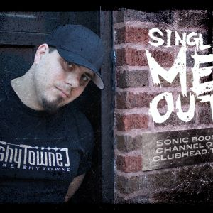 "Myke ShyTowne – ""Single Me Out Radio"" Show 024 -  On Clubhead.tv Sonic BOOM"