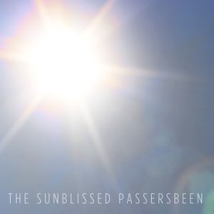 The Sunblissed Passersbeen