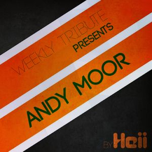 Weekly Tribute #017: Andy Moor