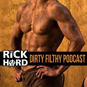 RickHard - Dirty Filthy (July 2017 Podcast)