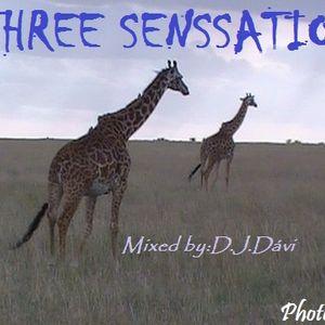 THREE SENSATIONS