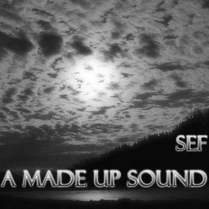 """""""A Made Up Sound"""""""