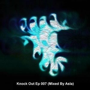 Knock Out Ep 007 (Mixed By Asla)