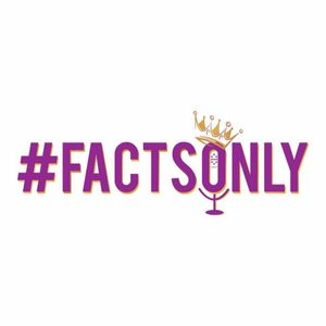 #FactsOnly Episode 7: Don't Be A Waste Mon!