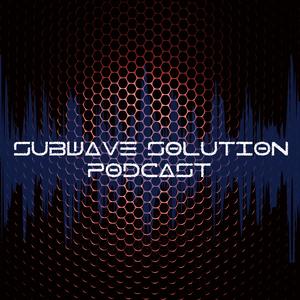 Subwave Solution Podcast #7