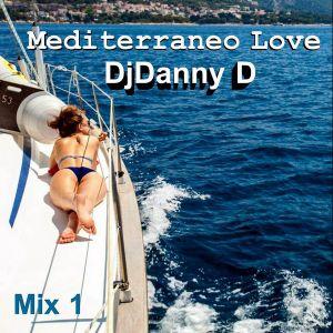 DjDanny D - Mediterraneo Love Mix 1