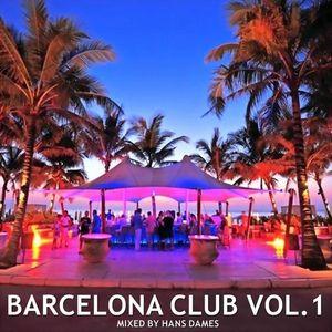 Barcelona Club 2012 mixed by Hans Dames Vol.1