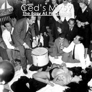 Ced's Mix59 - The Easy As Pie Session
