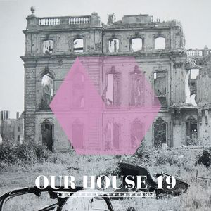 Our House Podcast Episode 19