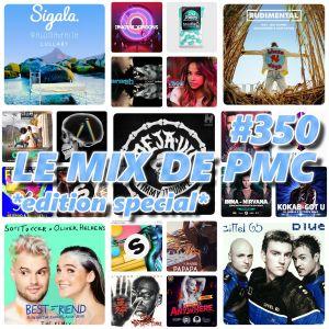 LE MIX DE PMC #350 *EDITION SPECIAL*