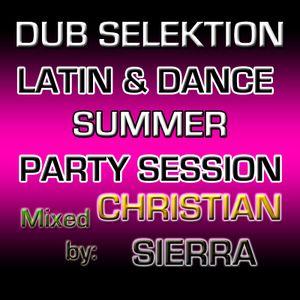 Dub Selektion - Latin & Dance Summer Party Session