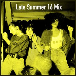 Late summer 16 mix