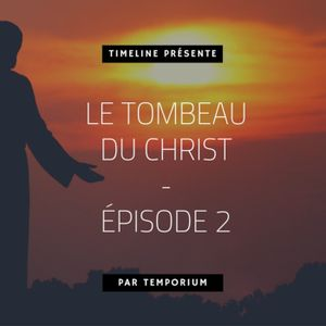 Le tombeau du Christ #2