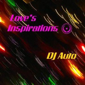 Love's Inspirations (mixed by DJ Auto)