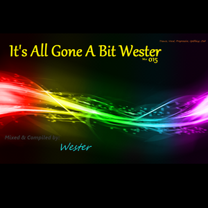 It's All Gone A Bit Wester 015 [Mixed & Compiled by Wester] (24. Jul. 2012)
