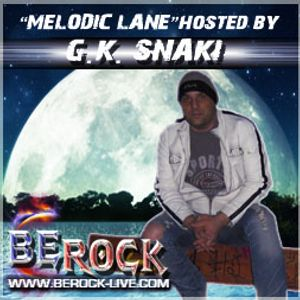 """8th June 2013 """"Melodic Lane"""" Hosted By G.K. Snaki"""